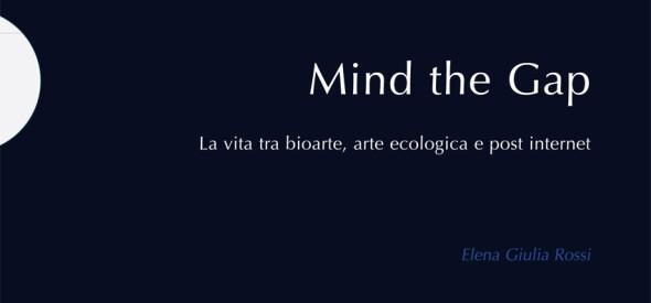 sito_mind-the-gap-la-vita-tra-bioarte-arte-ecologica-e-post-internet-postmedia-books-copia